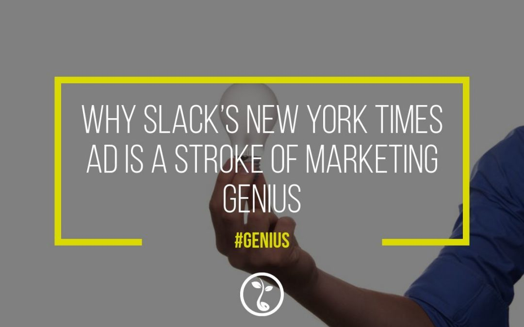 Why Slack's New York Times Ad Is A Stroke Of Marketing Genius