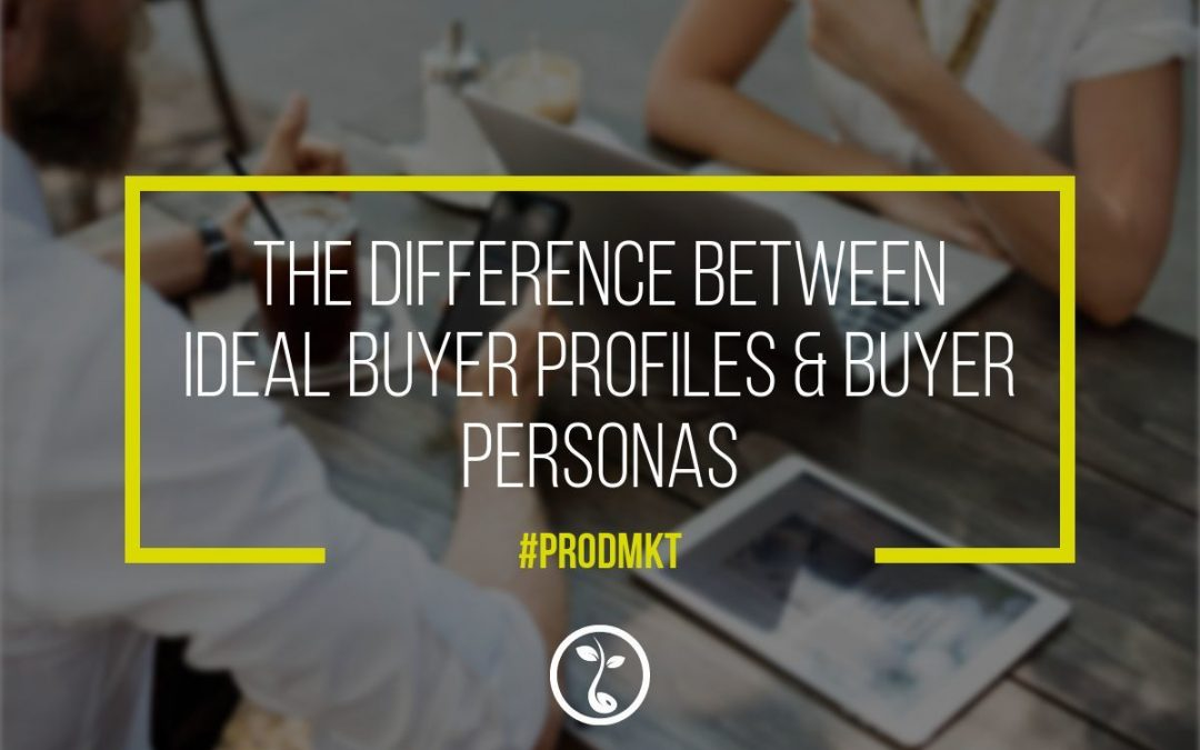 The Difference Between Ideal Buyer Profiles & Buyer Personas